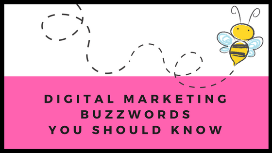 Digital Marketing Buzzwords You Should Know